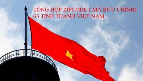 Tổng hợp Zip Code ( Mã bưu chính) của 63 tỉnh thành Việt Nam