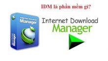 idm là phần mềm gì